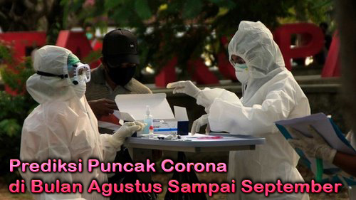 Prediksi Puncak Corona di Bulan Agustus Sampai September